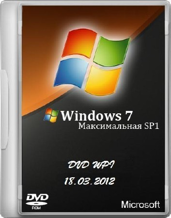Microsoft Windows 7 Максимальная SP1 x86/x64 DVD WPI - 18.03.2012
