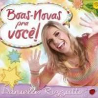 cd-danielle-rizzutti-boas-novas-para-voce