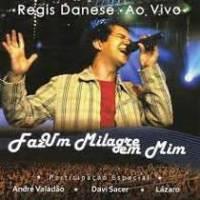 cd-regis-danese-faz-um-milagre-em-mim
