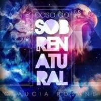 cd-glaucia-rosane-casa-sobrenatural