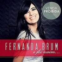 DA O NOVO CANTORA FERNANDA BRUM BAIXAR CD