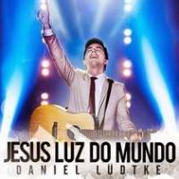 cd-daniel-ludtke-jesus-luz-do-mundo