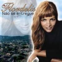 cd-flordelis-nao-se-entregue