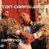 cd-ton-carfi-e-jesse-caminhos