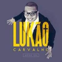 cd-lukao-carvalho-amigo-seu