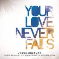 cd-jesus-culture-your-love-never-fails