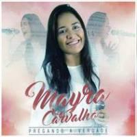 cd-mayra-carvalho-pregando-a-verdade