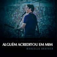 cd-marcello-brayner-alguem-acreditou-em-mim