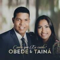 cd-obede-e-taina-canta-que-eu-cuido