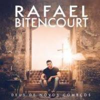 cd-rafael-bitencourt-deus-de-novos-comecos