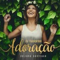 cd-juliana-santiago-eu-transpiro-adoracao