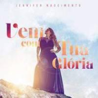 cd-jennifer-nascimento-vem-com-tua-gloria