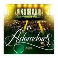 cd-adoradores-novo-tempo-adoradores-3-ao-vivo-em-recife