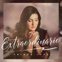 cd-thiara-lopes-extraordinario