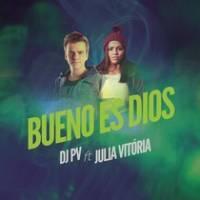 musica-bueno-es-dios-dj-pv-julia-vitoria