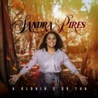 cd-sandra-pires-a-gloria-e-so-tua