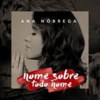 musica-nome-sobre-todo-nome-ana-nobrega