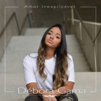 cd-debora-gama-amor-inexplicavel