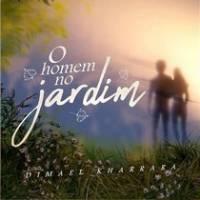 musica-o-homem-no-jardim-dimael-kharrara