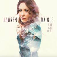 cd-lauren-daigle-how-can-it-be