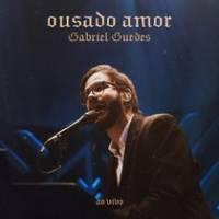 musica-ousado-amor-gabriel-guedes