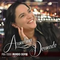 cd-aurelina-dourado-pra-todo-mundo-ouvir
