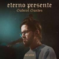 musica-eterno-presente-gabriel-guedes