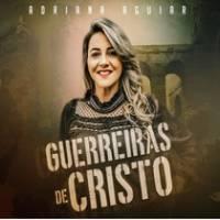 musica-guerreiras-de-cristo-adriana-aguiar