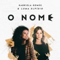 musica-o-nome-gabriela-gomes-luma-elpidio