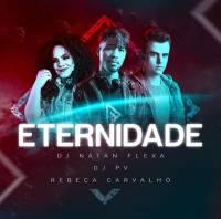 musica-eternidade-dj-natan-flexa-dj-pv-rebeca-carvalho