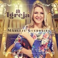 cd-marlete-guerreiro-a-igreja