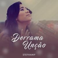 musica-derrama-uncao-stefhany