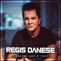 musica-dinheiro-nao-e-tudo-regis-danese