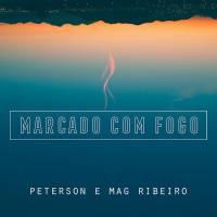 musica-marcado-com-fogo-peterson-e-mag-ribeiro