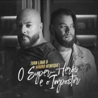musica-o-super-heroi-e-o-impostor-ivan-lima