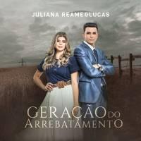 musica-geracao-do-arrebatamento-juliana-reame-e-lucas