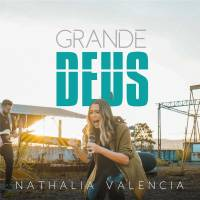musica-grande-deus-nathalia-valencia