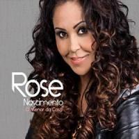 cd-rose-nascimento-o-menor-da-casa