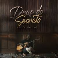 musica-deus-do-secreto-jefte-santos