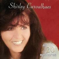 cd-shirley-carvalhaes-as-20-melhores
