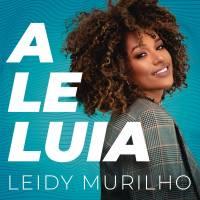 musica-aleluia-leidy-murilho