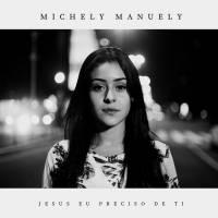 musica-jesus-eu-preciso-de-ti-michely-manuely