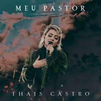 musica-meu-pastor-thais-castro