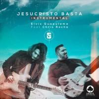 musica-jesucristo-basta-elvis-guapulema
