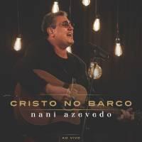 musica-cristo-no-barco-nani-azevedo