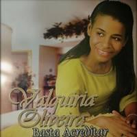 cd-valquiria-oliveira-basta-acreditar