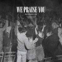 musica-we-praise-you-bethel-music