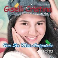 cd-giselli-cristina-infantil-vol-2-vem-ser-meu-amiguinho
