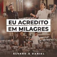 musica-eu-acredito-em-milagres-alvaro-e-daniel
