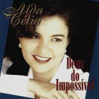 cd-alda-celia-deus-do-impossivel